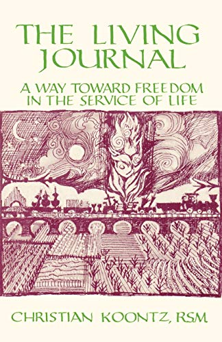 The Living Journal: A Way Toward Freedom in the Service of Life: Koontz, Christian
