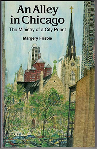 9781556124631: An Alley in Chicago: The Ministry of a City Priest