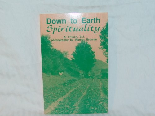 Down to Earth Spirituality: Fritsch, Al