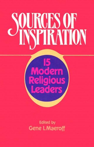 Sources of Inspiration: 15 Modern Religious Leaders: Gene I. Maeroff