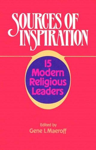 Sources of Inspiration: 15 Modern Religious Leaders: Editor-Gene I. Maeroff