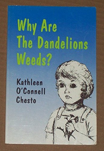 Why Are the Dandelions Weeds?: Stories for Growing Faith (9781556126109) by Kathleen O'Connell Chesto