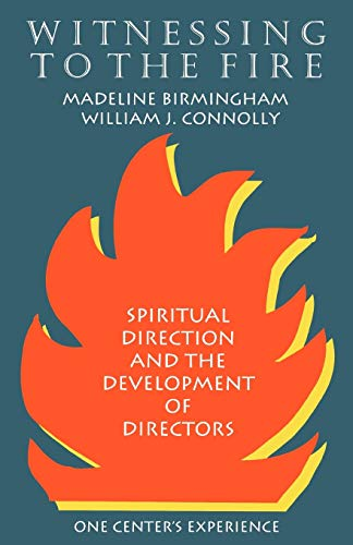 9781556126666: Witnessing to the Fire (Spiritual Direction and the Development of Directors, One Ce)