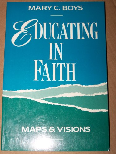 9781556126680: Educating in Faith: Maps and Visions