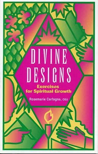 Divine Designs: Exercises for Spiritual Growth (Paperback): Rosemary Carfagna
