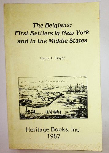 9781556130441: The Belgians: First Settlers in New York & in the Middle Colonies