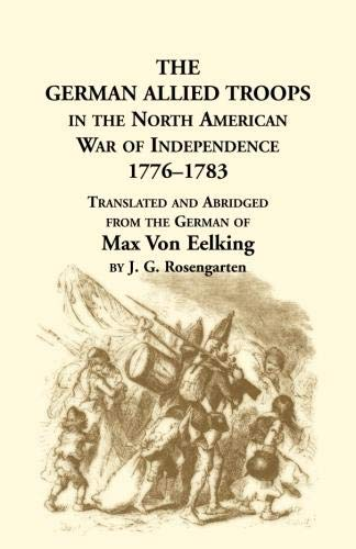 9781556130595: The German Allied Troops in the North American War of Independence, 1776-1783
