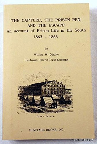 9781556130656: The capture, the prison pen, and the escape: Giving an account of prison life in the South
