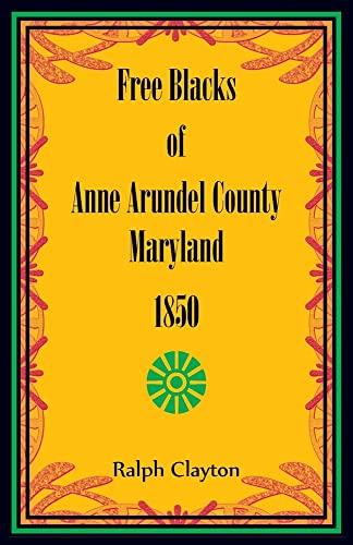 9781556130694: Free Blacks of Anne Arundel County, Maryland, 1850