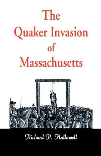 9781556130854: The Quaker Invasion of Massachusetts (Heritage Books Reprint Classic)