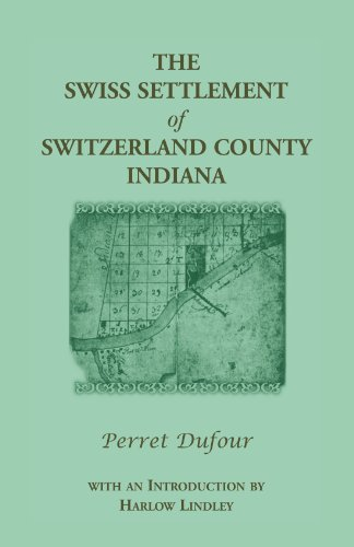 9781556130922: The Swiss Settlement of Switzerland County, Indiana