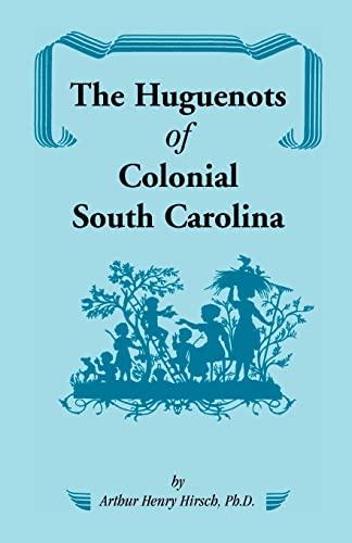 9781556130991: The Huguenots of Colonial South Carolina