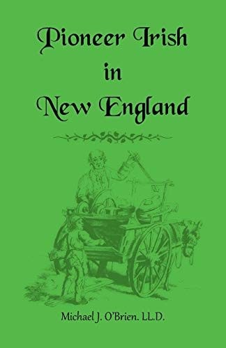 9781556131066: Pioneer Irish in New England
