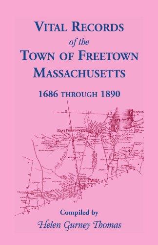 9781556131363: Freetown, Massachusetts, Vital Records, 1686-1890