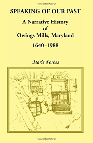 9781556131424: Speaking of Our Past: A Narrative History of Owings Mills, Maryland