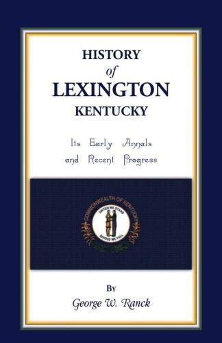 9781556131936: History of Lexington, Kentucky: Its Early Annals and Recent Progress (Heritage Classic)