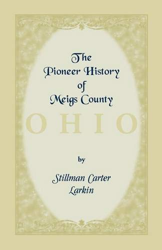 9781556132148: The Pioneer History of Meigs County [Ohio]