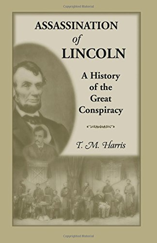9781556132308: The Assassination of Lincoln: History of the Great Conspiracy: Trial of the Conspirators by a Military Commission