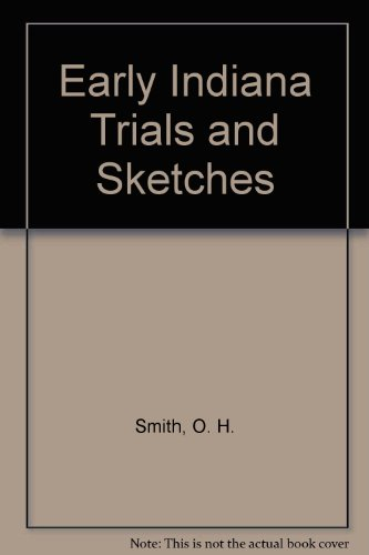 Early Indiana Trials and Sketches: Smith, O. H.