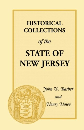 9781556133077: Historical Collections of the State of New Jersey: Containing Geographical Descriptions of Every Township in the State