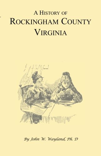 9781556133251: A History of Rockingham County, Virginia