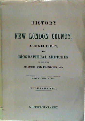 History of New London County , Connecticut,: D. Hamiston Hurd