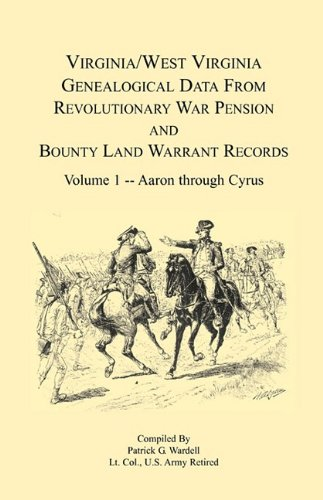 Virginia and West Virginia Genealogical Data from Revolutionary War Pension and Bounty Land Warra...