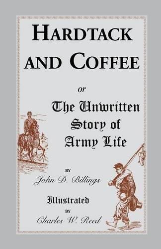 9781556133725: Hardtack and Coffee: or, The Unwritten Story of Army Life