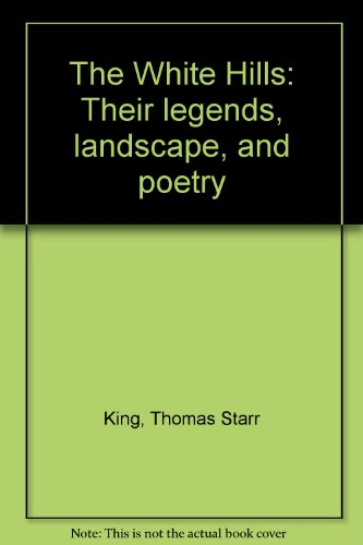 9781556133886: The White Hills: Their legends, landscape, and poetry