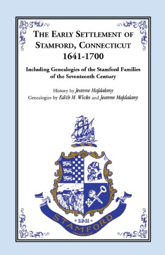 9781556133947: Story of the Early Settlers of Stamford, Connecticut, 1641-1700, including Genealogies of Principal Families