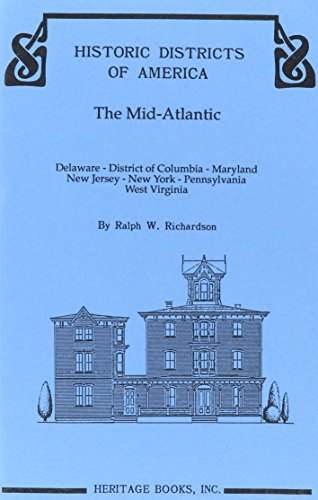 Historic Districts of America : The Mid-Atlantic: Ralph W. Richardson