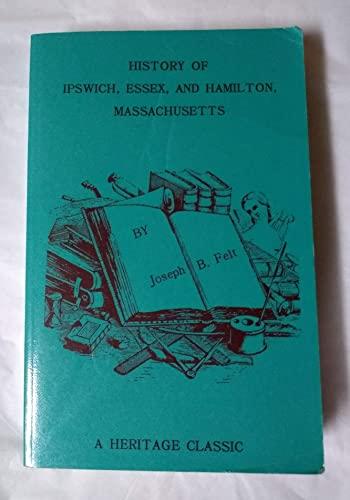 9781556134838: History of Ipswich, Essex, and Hamilton, Massachusetts