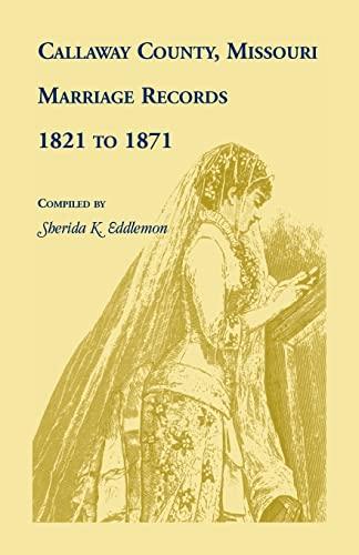 Callaway County, Missouri Marriage Records 1821 to 1871: Eddleman, Sherida K.