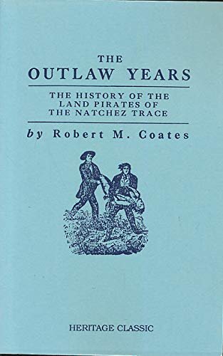 9781556135217: The Outlaw Years: The History of the Land Pirates of the Natchez Trace
