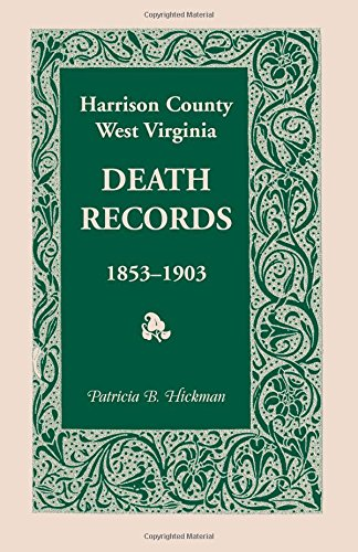 9781556135279: Harrison County, West Virginia, Death Records, 1853-1903