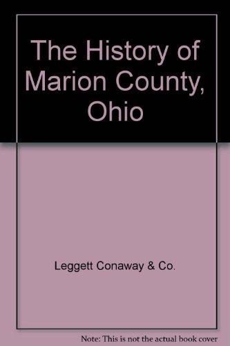 History of Marion County, Ohio: Leggett Conaway &
