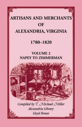 9781556135989: Artisans and merchants of Alexandria, Virginia, 1780-1820
