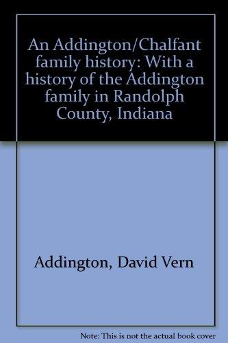 9781556136092: An Addington/Chalfant family history: With a history of the Addington family in Randolph County, Indiana