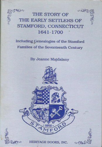 9781556136108: The Story of the Early Settlers of Stamford Connecticut 1641-1700