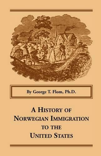 9781556136757: A History of Norwegian Immigration to the United States (Heritage Classic)