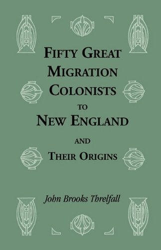 9781556136856: Fifty Great Migration Colonists to New England & Their Origins (Heritage Classic)