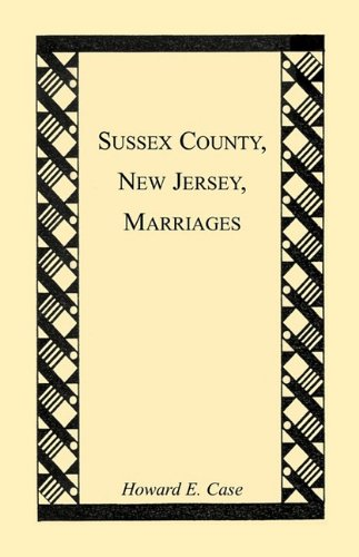 Sussex County, New Jersey, Marriages: Howard E. Case