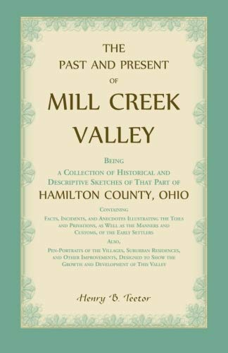 The Past and Present of Mill Creek: Henry B Teetor
