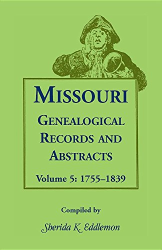 9781556137693: Missouri Genealogical Records and Abstracts: Volume 5: 1755-1839
