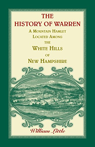 The History of Warren; A Mountain Hamlet,: Little, William