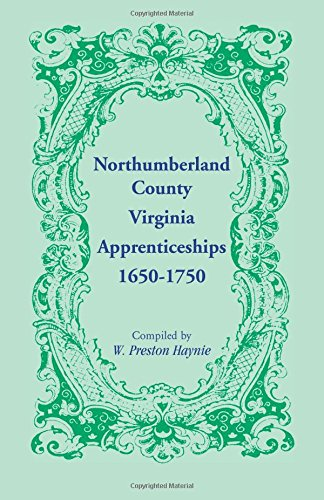 9781556137839: Northumberland County, Virginia, Apprenticeships, 1650-1750