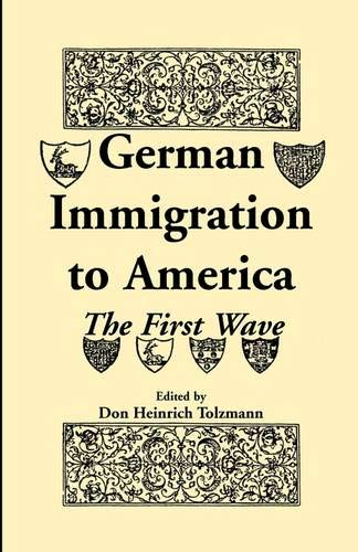 9781556137976: German Immigration to America: The First Wave (Heritage Classic)