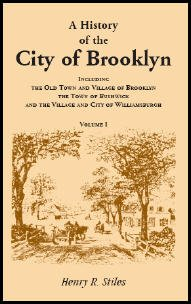 History of the City of Brooklyn - 3 Vol Set: Including the Old Town and Village of Brooklyn, the ...