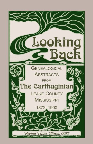 9781556138812: Looking Back: Genealogical Abstracts from The Carthaginian, Leake County, Mississippi, 1872-1900