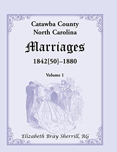 9781556138973: Catawba County, North Carolina Marriages, 1842[50] -1880
